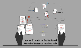 Sex and Death in the Rational World of Defense Intellectuals