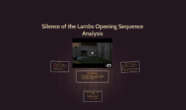 Silence of the Lambs Opening Sequence Analysis