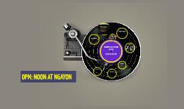 OPM: NOON AT NGAYON
