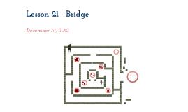 Lesson 21 - Bridge