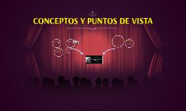 CONCEPTOS Y PUNTOS DE VISTA