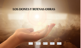 LOS DONES Y BUENAS OBRAS