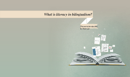 What is literacy in bilingualism?