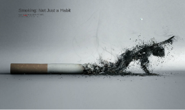 Smoking: Not just a Habit