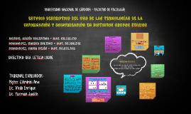 Copy of ESTUDIO DESCRIPTIVO DEL USO DE LAS TECNOLOGÍAS DE LA INFORMA