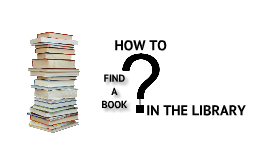 How to Find Books in the Library?