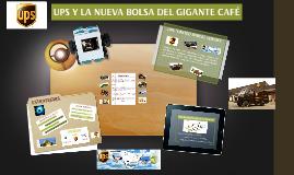 UPS Y LA NUEVA BOLSA DEL GIGANTE CAFÉ