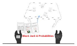 Copy of Black Jack & Probabilities