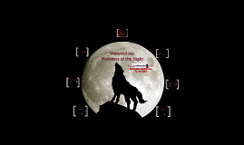 Copy of Werewolf Prezi