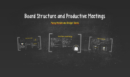 Board Structure and Productive Meetings