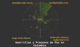 Guerrillas y Procesos de Paz de Colombia