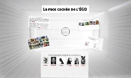 Copy of La face cachée de l'ÉGO