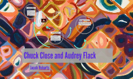 Chuck Close and Audrey Flack