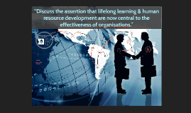"""Discuss the assertion that lifelong learning & human resour"