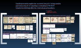 Katalogowanie papierów wartościowych i telegramów patriotycznych w katalogu centralnym NUKAT : ustalenia bibliograficzne, instrukcje, procedury