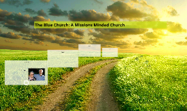 The Blue Church: A Missions Minded Church