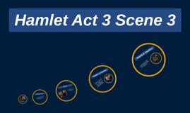 Hamlet Act 3 Scene 3