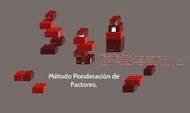 Copy of Metodo Ponderacion de Factores.
