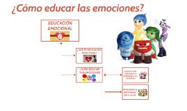¿Cómo educar las emociones?