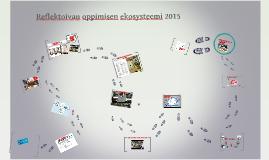 Copy of Copy of Reflektoivan oppimisen ekosysteemi