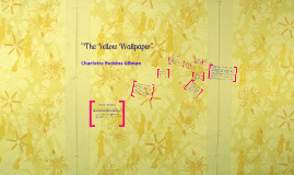 "Charlotte Perkins Gilman - ""The Yellow Wallpaper"""