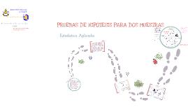 Copy of Pruebas de hipótesis para dos muestras