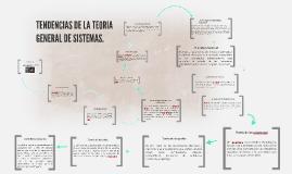 Copy of TENDENCIAS DE LA TEORIA GENERAL DE SISTEMAS.