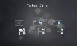 The French Custom