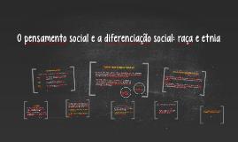 O pensamento social e a diferenciação social: raça, etnia e