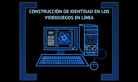 CONSTRUCCIÓN DE IDENTIDAD EN VIDEOJUEGOS EN LÍNEA DE ROL
