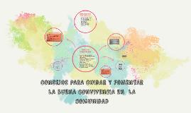 CONSEJOS PARA CUIDAR Y FOMENTAR LA BUENA CONVIVENCIA EN  LA