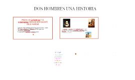 DOS HOMBRES UNA HISTORIA