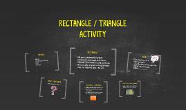 RECTANGLE / TRIANGLE ACTIVITY