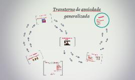 Copy of Transtorno de ansiedade generalizada