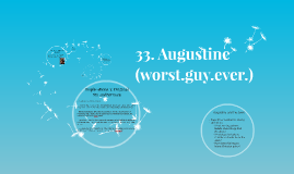 33. Augustine (worst.guy.ever.)