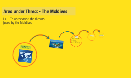 Area under Threat - The Maldives