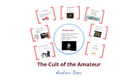 The Cult of the Amateur by Katelyn Kelley on Prezi