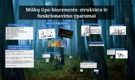 Miškų tipo biocenozės: struktūra ir funkcionavimo ypatumai