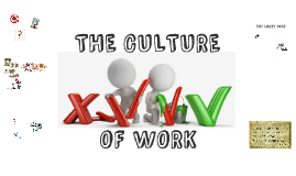 THE CULTURE OF WORK
