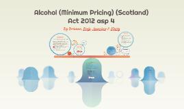 Minimum Pricing of Alcohol (Scotland) 2012