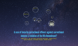 Is use of force by correctional officers against correctiona