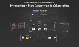 Introduction - From Competition to Collaboration