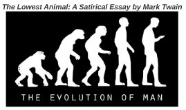 the lowest animal a satirical essay by mark twain by peter sabath  the lowest animal a satirical essay by mark twain by peter sabath on prezi