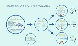 IMPACTO DE LAS TIC EN LA SOCIEDAD ACTUAL