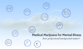 Medical Marijuana for Mental Illness