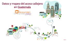 Presentación de datos y mapeo del acoso callejero en Guatema