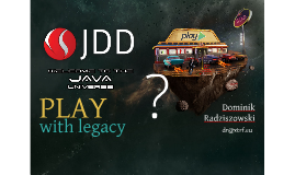 Play with legacy