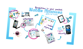 Revolution in your pocket: Mobile Finances - shortened