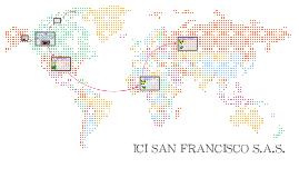 ICI SAN FRANCISCO S.A.S.