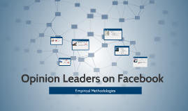 Opinion Leaders in Facebook